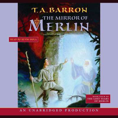 The Mirror of Merlin: Book 4 of The Lost Years of Merlin Audiobook, by