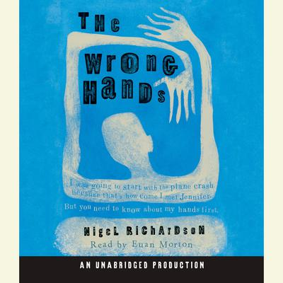 The Wrong Hands Audiobook, by Nigel Richardson