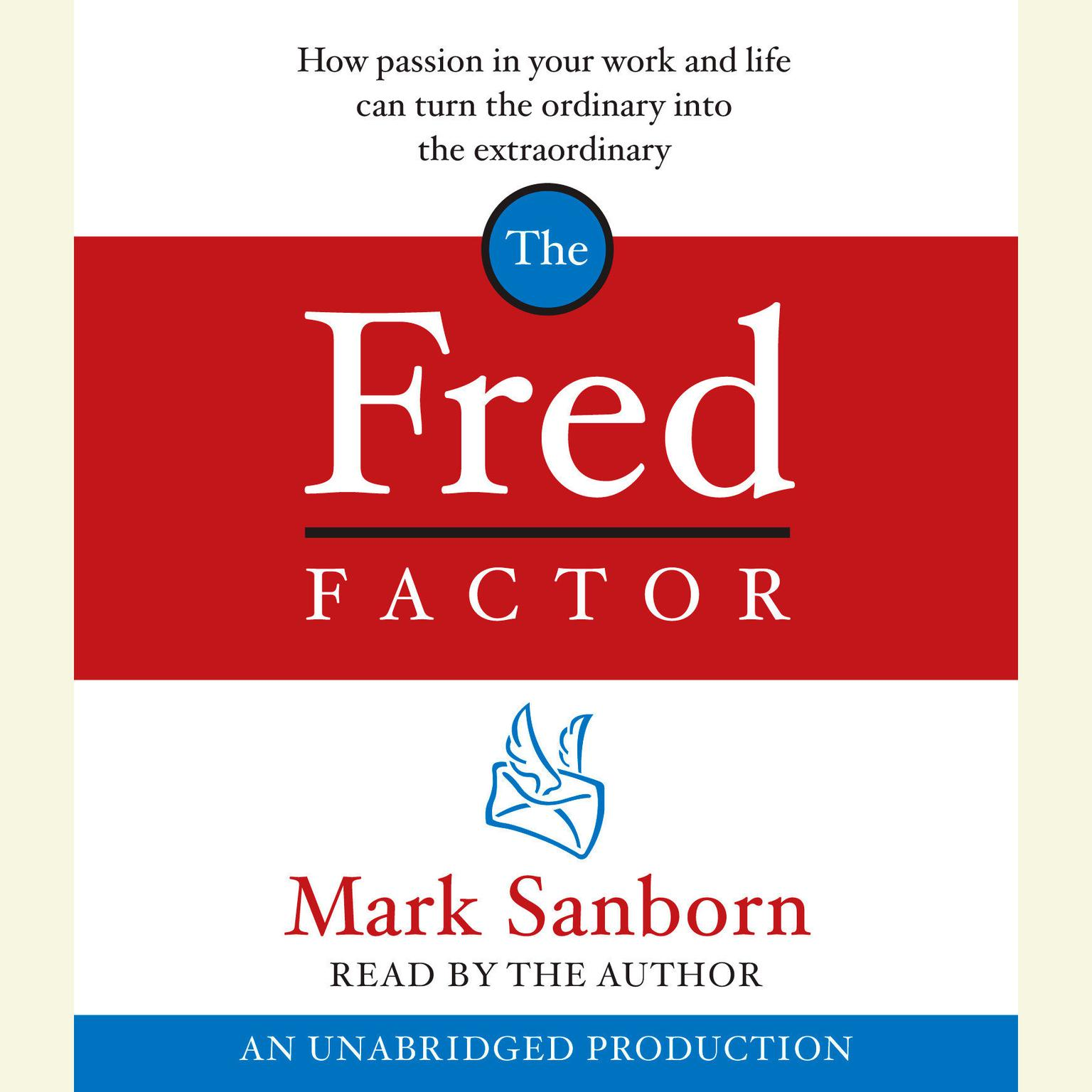 Printable The Fred Factor: How passion in your work and life can turn the ordinary into the extraordinary Audiobook Cover Art