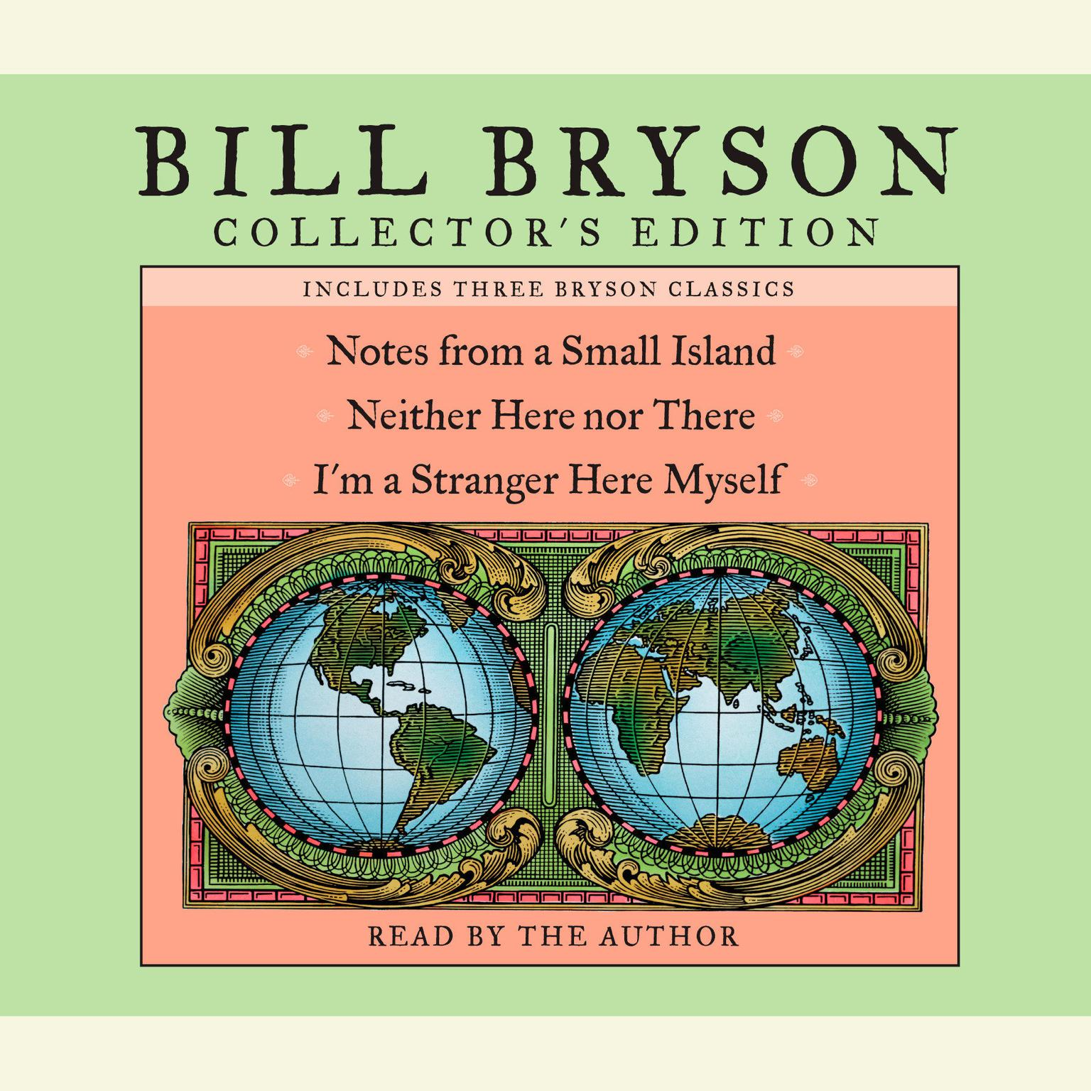 Printable Bill Bryson Collector's Edition: Notes from a Small Island, Neither Here Nor There, and I'm a Stranger Here Myself Audiobook Cover Art