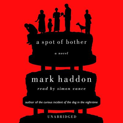 A Spot of Bother Audiobook, by Mark Haddon