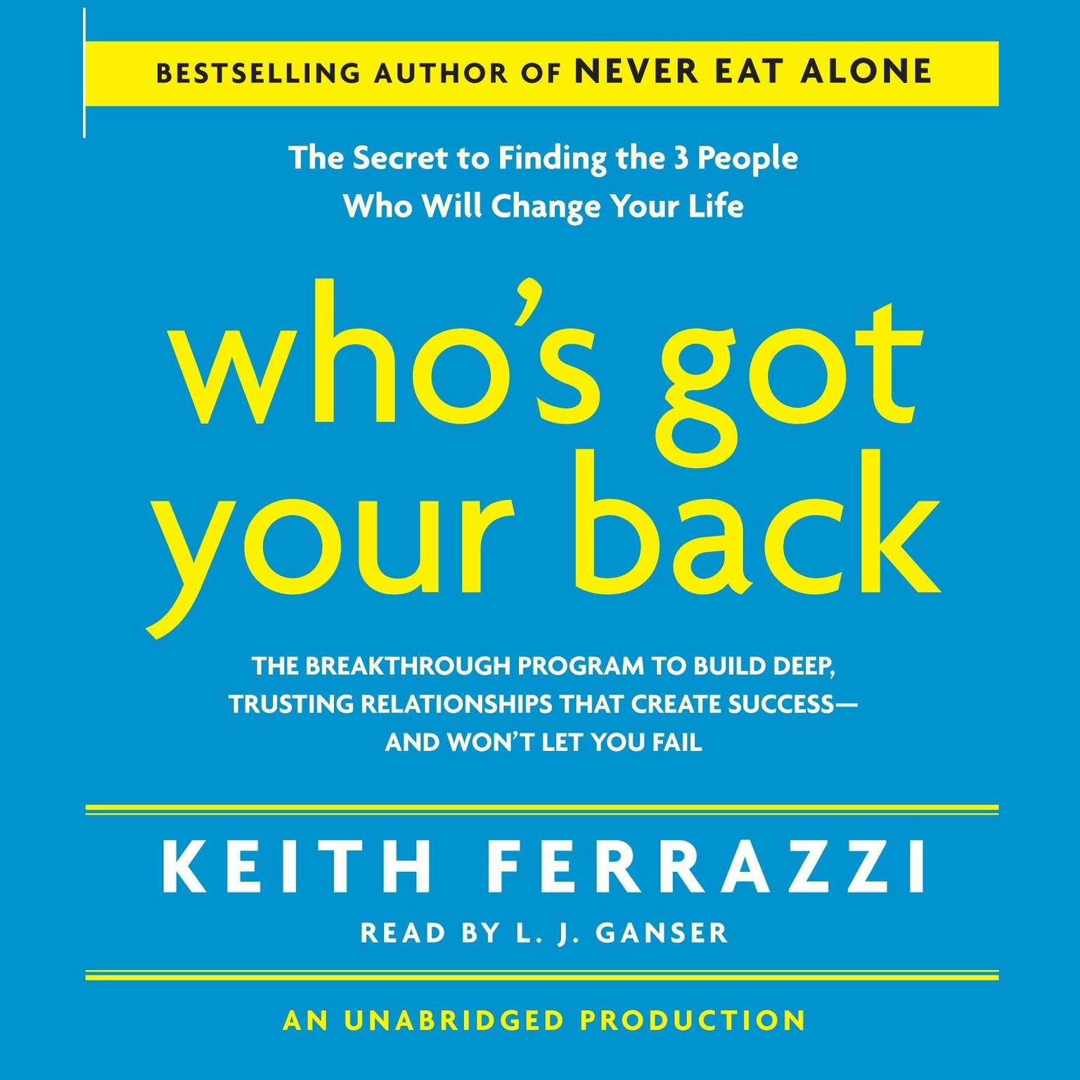 Printable Who's Got Your Back: The Breakthrough Program to Build Deep, Trusting Relationships That Create Success—And Won't Let You Fail Audiobook Cover Art