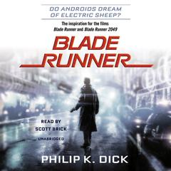 Blade Runner: Originally published as Do Androids Dream of Electric Sheep? Audiobook, by Philip K. Dick
