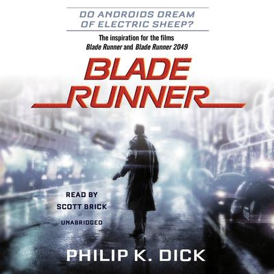 Blade Runner: Originally published as Do Androids Dream of Electric Sheep? Audiobook, by