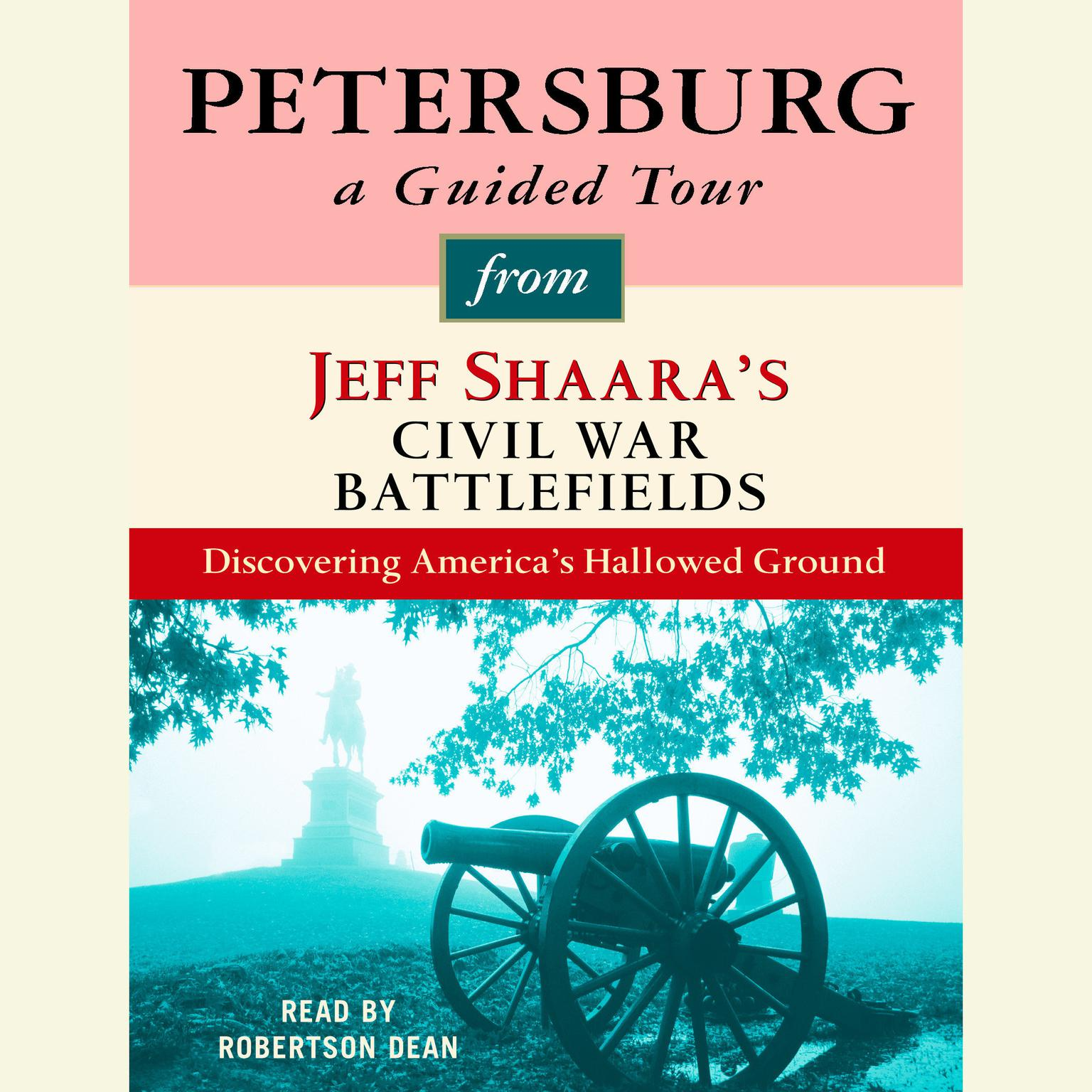Printable Petersburg: A Guided Tour from Jeff Shaara's Civil War Battlefields: What happened, why it matters, and what to see Audiobook Cover Art