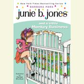 Junie B. Jones and a Little Monkey Business: Junie B. Jones #2, by Barbara Park