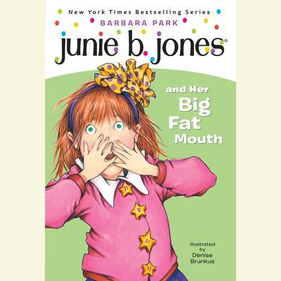 Junie B. Jones and Her Big Fat Mouth: Junie B. Jones #3 Audiobook, by