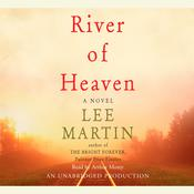 River of Heaven: A Novel Audiobook, by Lee Martin