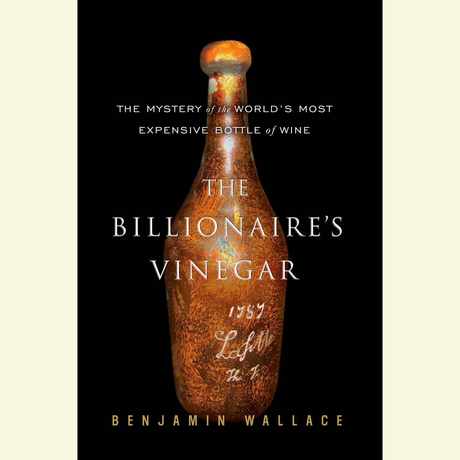 Printable The Billionaire's Vinegar: The Mystery of the World's Most Expensive Bottle of Wine Audiobook Cover Art