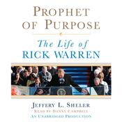 Prophet of Purpose: The Life of Rick Warren Audiobook, by Jeffrey L. Sheler, Jeffery L. Sheler