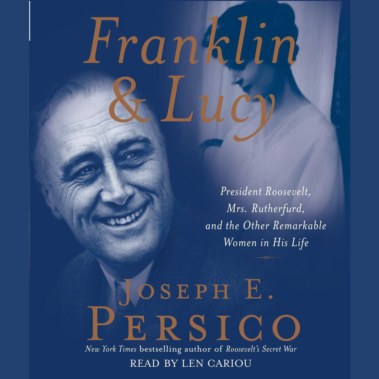Printable Franklin and Lucy: President Roosevelt, Mrs. Rutherfurd, and the Other Remarkable Women in His Life Audiobook Cover Art