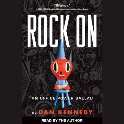 Rock On: An Office Power Ballad Audiobook, by Dan Kennedy