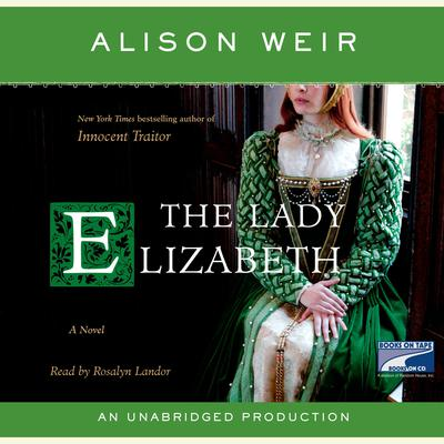 The Lady Elizabeth: A Novel Audiobook, by