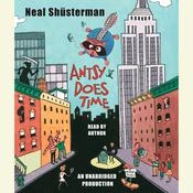 Antsy Does Time, by Neal Shusterman