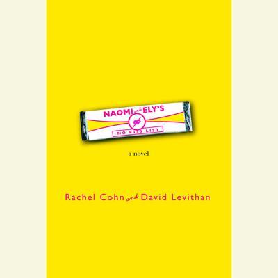 Naomi and Elys No Kiss List Audiobook, by Rachel Cohn