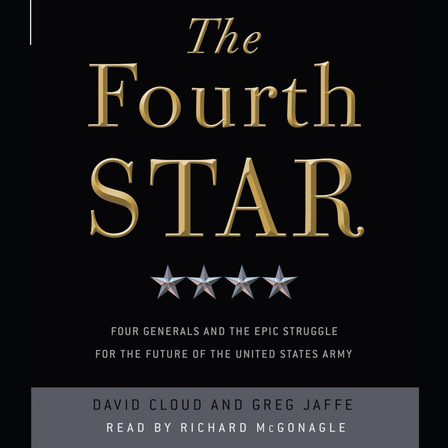 Printable The Fourth Star: Four Generals and the Epic Struggle for the Future of the United States Army Audiobook Cover Art