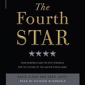 The Fourth Star: Four Generals and the Epic Struggle for the Future of the United States Army Audiobook, by David Cloud