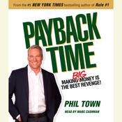 Payback Time: Making Big Money Is the Best Revenge! Audiobook, by Phil Town