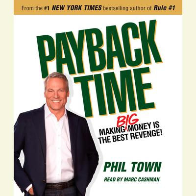Payback Time: Making Big Money Is the Best Revenge! Audiobook, by