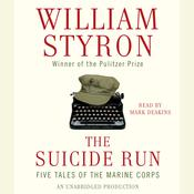 The Suicide Run: Five Tales of the Marine Corps Audiobook, by William Styron