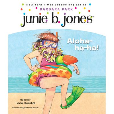 Junie B. Jones #26: Aloha-ha-ha!: Junie B. Jones #26 Audiobook, by Barbara Park