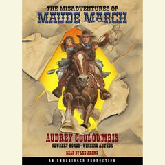The Misadventures of Maude March Audiobook, by Audrey Couloumbis