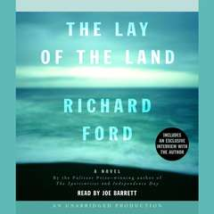 The Lay of the Land Audiobook, by Richard Ford