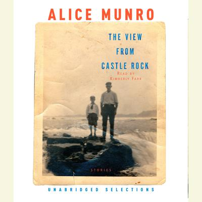 The View from Castle Rock Audiobook, by Alice Munro