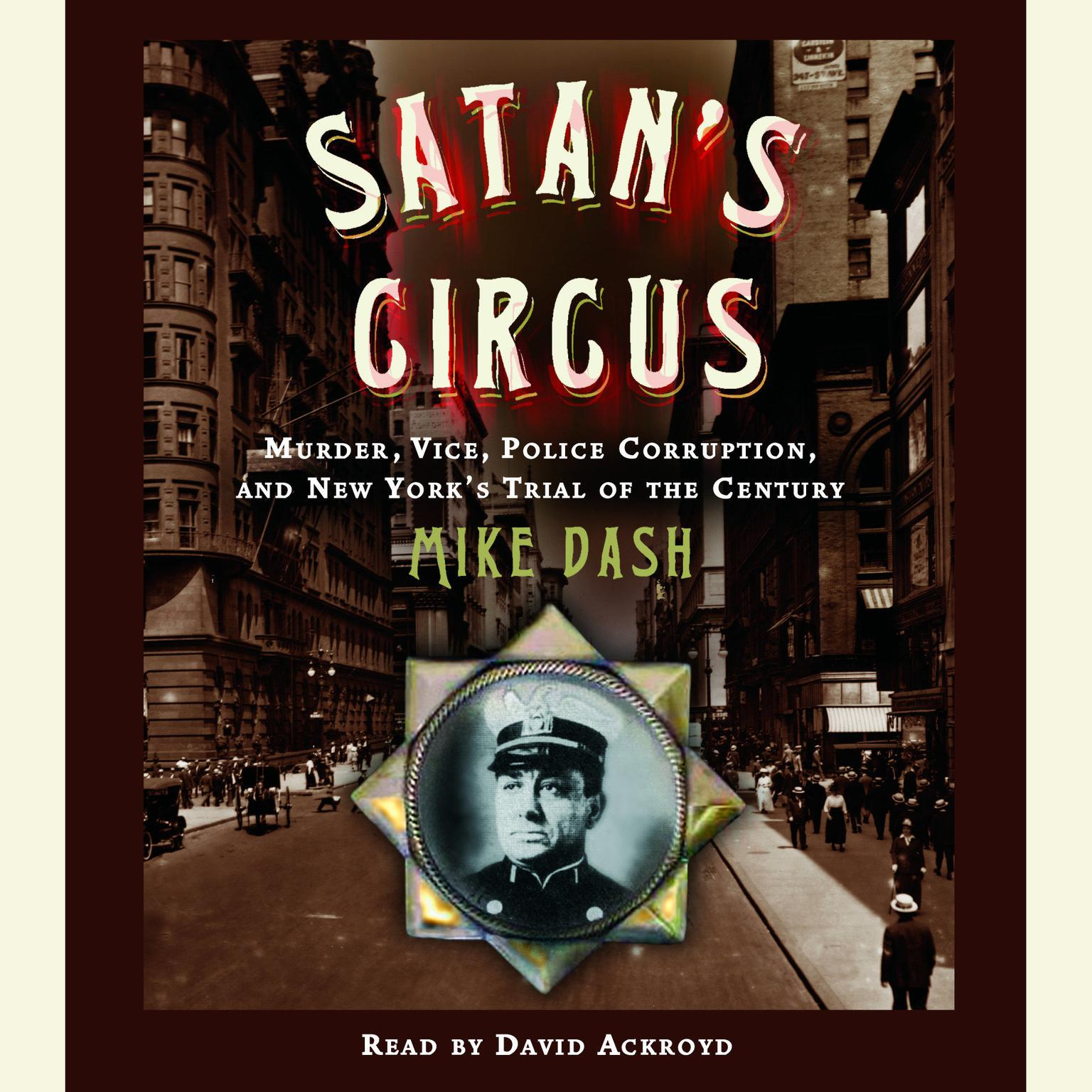 Printable Satan's Circus: Murder, Vice, Police Corruption, and New York's Trial of the Century Audiobook Cover Art