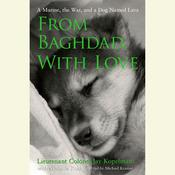 From Baghdad, With Love: A Marine, the War, and a Dog Named Lava Audiobook, by Jay Kopelman, Melinda Roth