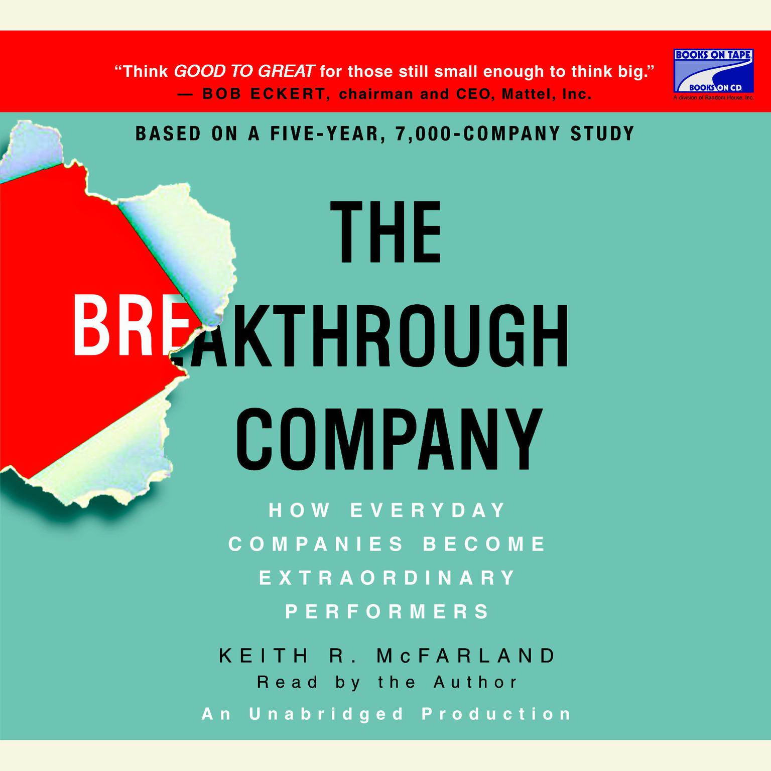 Printable The Breakthrough Company: How Everyday Companies Become Extraordinary Performers Audiobook Cover Art