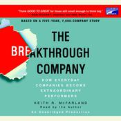 The Breakthrough Company: How Everyday Companies Become Extraordinary Performers Audiobook, by Keith R. McFarland