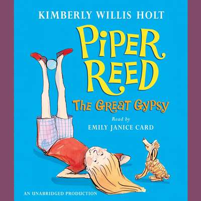 Piper Reed, The Great Gypsy Audiobook, by Kimberly Willis Holt