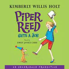 Piper Reed Gets a Job Audiobook, by Kimberly Willis Holt