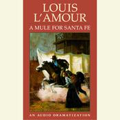 A Mule for Santa Fe Audiobook, by Louis L'Amour