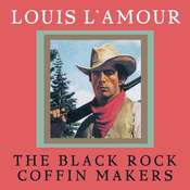 Black Rock Coffin Makers, by Louis L'Amour