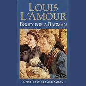 Booty for a Bad Man, by Louis L'Amour, Louis L'Amour