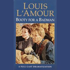 Booty for a Bad Man Audiobook, by Louis L'Amour