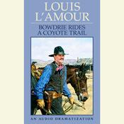 Bowdrie Rides a Coyote Trail, by Louis L'Amour, Louis L'Amour