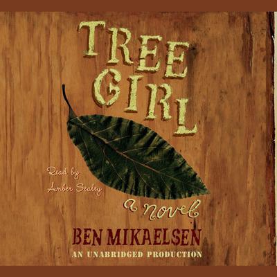 Tree Girl Audiobook, by Ben Mikaelsen
