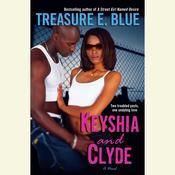 Keyshia and Clyde: A Novel Audiobook, by Treasure E. Blue
