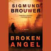 Broken Angel: A Novel Audiobook, by Sigmund Brouwer