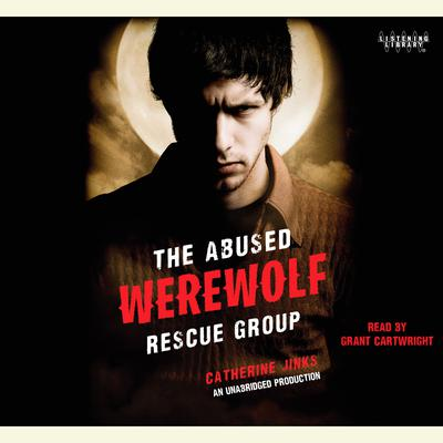 The Abused Werewolf Rescue Group Audiobook, by Catherine Jinks