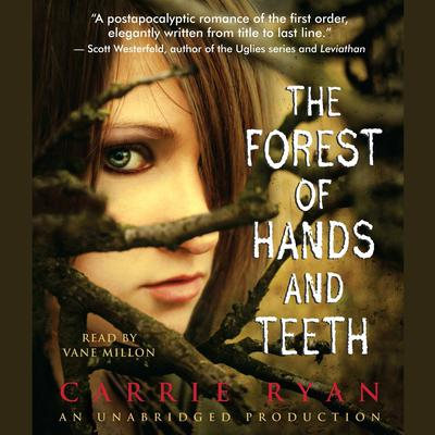 The Forest of Hands and Teeth Audiobook, by Carrie Ryan