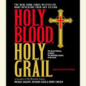 Holy Blood, Holy Grail, by Michael Baigent, Richard Leigh, Henry Lincoln