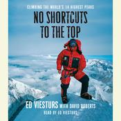 No Shortcuts to the Top: Climbing the Worlds 14 Highest Peaks Audiobook, by Ed Viesturs, David Roberts