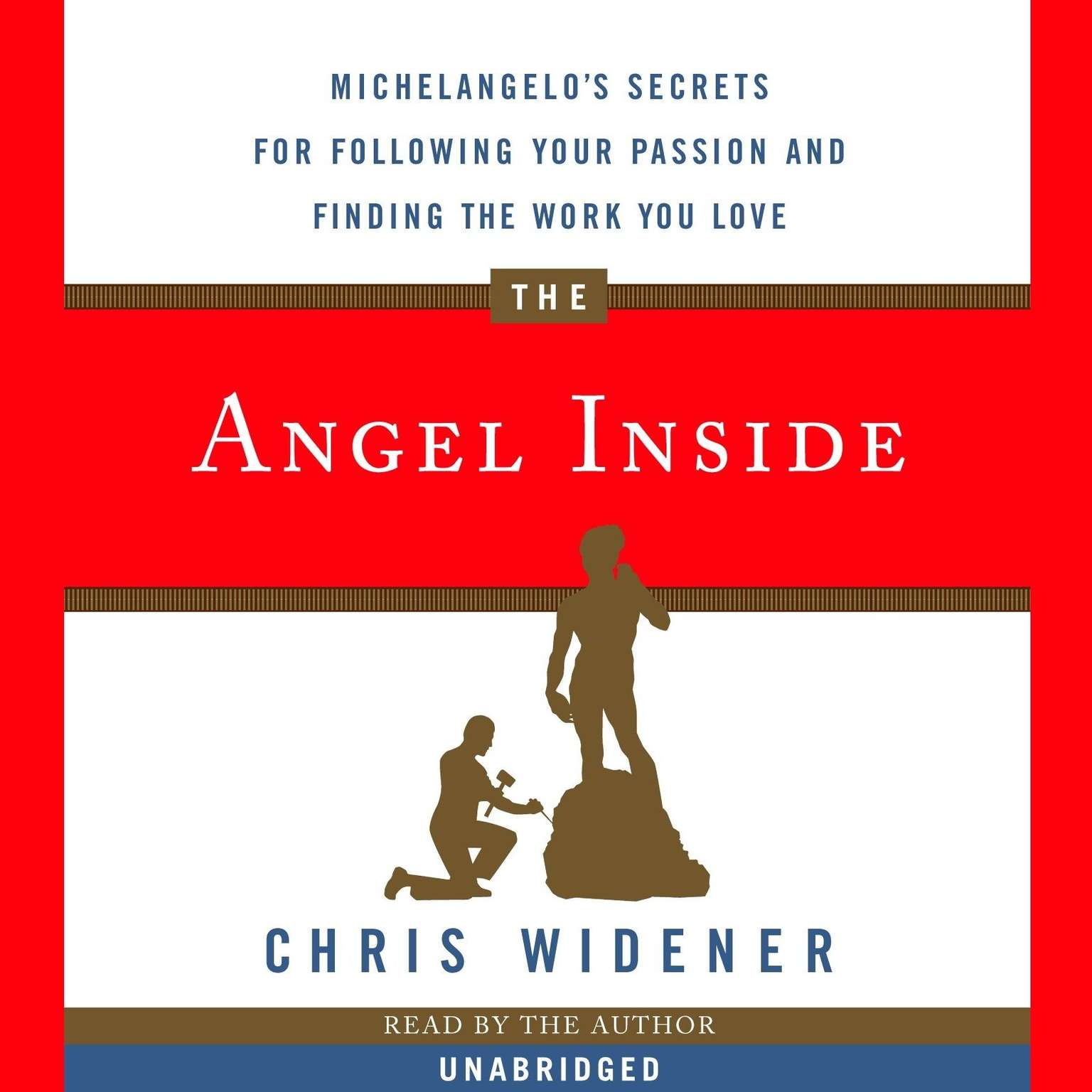 Printable The Angel Inside: Michelangelo's Secrets for Following Your Passion and Finding the Work You Love Audiobook Cover Art
