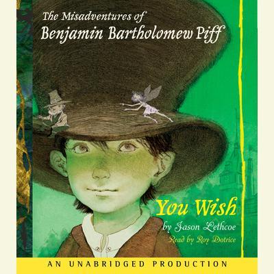 The Misadventures of Benjamin Bartholomew Piff Audiobook, by Jason Lethcoe