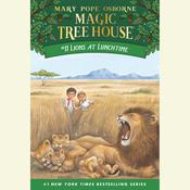 Lions at Lunchtime Audiobook, by Mary Pope Osborne