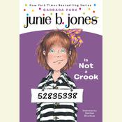 Junie B. Jones is Not a Crook: Junie B. Jones #9 Audiobook, by Barbara Park